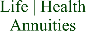 Life | Health    Annuities